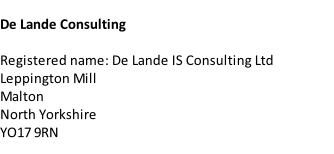 De Lande Consulting  Registered name: De Lande IS Consulting Ltd Leppington Mill Malton North Yorkshire YO17 9RN